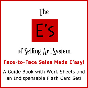 Sell more of your art with the E's of Selling System
